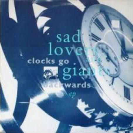 Sad lovers & Giants: Clocks Go Backwards 12