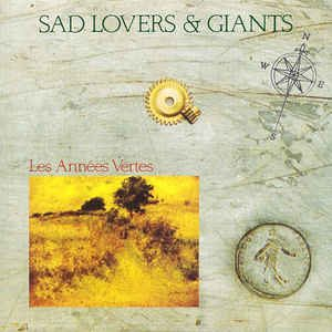 Les Anées Vertes, Sad Lovers & Giants