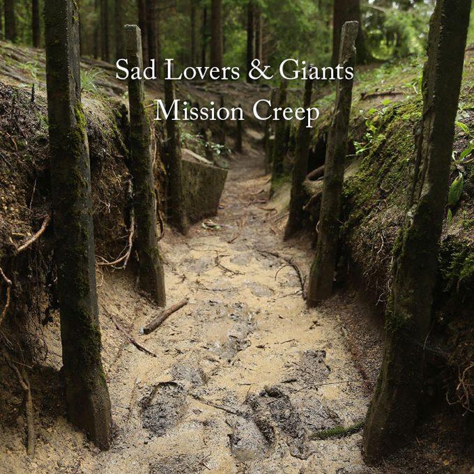 Mission Creep, Sad Lovers & Giants